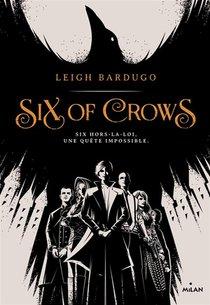 Six Of Crows T.1 ; Six Hors-la-loi, Une Quete Impossible