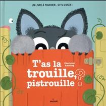 T'as La Trouille Pistrouille ?