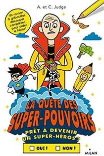 Pret A Aider Le Heros ? T.3 ; La Quete Des Super-pouvoirs