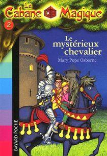 La Cabane Magique T.2 ; Le Mysterieux Chevalier