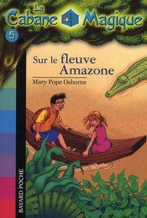 La Cabane Magique T.5 ; Sur Le Fleuve Amazone