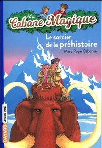 La Cabane Magique T.6 ; Le Sorcier De La Prehistoire