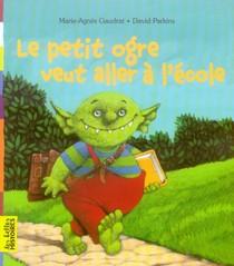 Le Petit Ogre Veut Aller A L'ecole