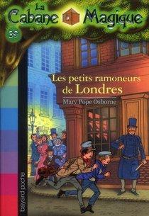La Cabane Magique T.39 ; Les Petits Ramoneurs De Londres