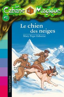 La Cabane Magique T.41 ; Le Chien Des Neiges