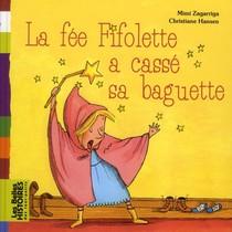 La Fee Fifolette A Casse Sa Baguette