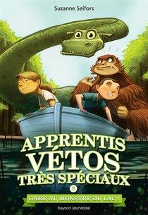 Gare Au Monstre Du Lac ! T.2 ; Apprentis Vetos Tres Speciaux