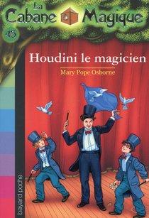 La Cabane Magique T.45 ; Houdini Le Magicien