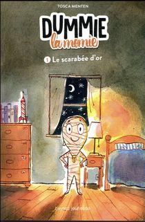 Dummie La Momie T.1 ; Le Scarabee D'or