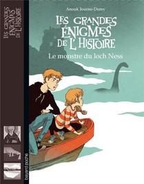 Les Grandes Enigmes De L'histoire ; Le Monstre Du Loch Ness