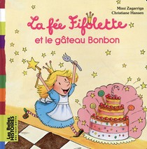 La Fee Fifolette Et Le Gateau Bonbon
