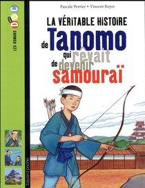 La Veritable Histoire De Tanomo Qui Revait De Devenir Samourai