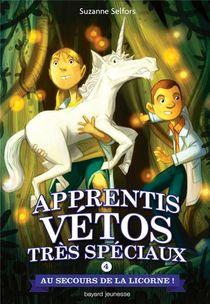 Apprentis Vetos Tres Speciaux T.4 ; Aus Ecours De La Licorne