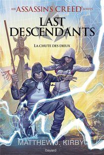 Last Descendants ; An Assassin's Creed Series T.3 ; La Chute Des Dieux