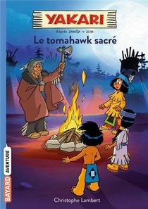 Yakari T.2 ; Le Tomahawk Sacre