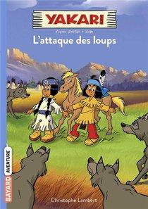 Yakari T.5 ; L'attaque Des Loups