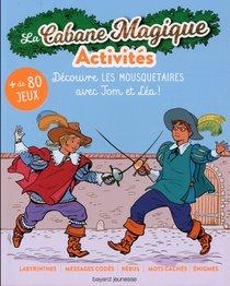 La Cabane Magique ; Activites ; Decouvre Les Mousquetaires Avec Tom Et Lea !