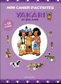 Yakari Et Ses Amis ; Mon Cahier D'activites