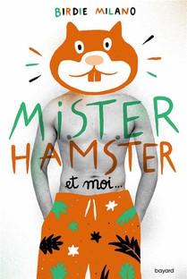 Mister Hamster Et Moi...