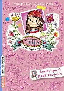 Le Journal D'ella T.7 ; Amies (pas) Pour Toujours