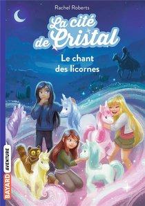 La Cite De Cristal T.1 ; Le Chant Des Licornes
