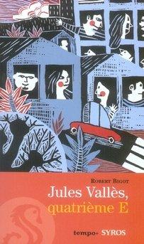Jules Valles, 4eme E