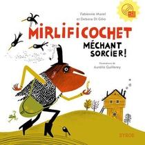 Mirlificochet ; Mechant Sorcier !