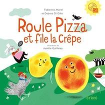 Roule Pizza Et File La Crepe