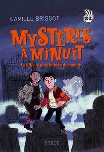 Mysteres A Minuit T.1 ; La Ville La Plus Hantee Du Monde