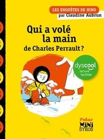 Qui A Vole La Main De Charles Perrault ? Les Enquetes De Nino