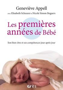 Les Premieres Annees De Bebe ; Son Bien-etre Et Ses Competences Jour Apres Jour