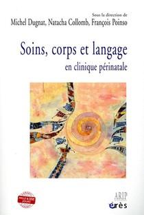 Soins, Corps Et Langage ; En Clinique Perinatale