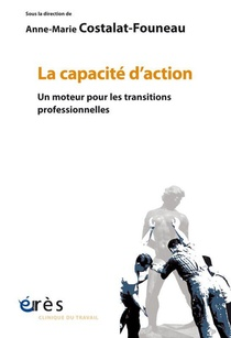 La Capacite D'action ; Un Moteur Pour Les Transitions Professionnelles