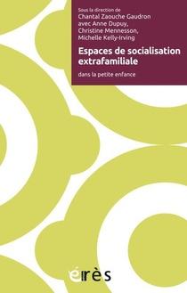 Espaces De Socialisation Extrafamiliale ; Dans La Petite Enfance