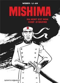 Mishima ; Ma Mort Est Mon Chef-d'oeuvre