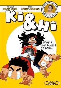 Ki & Hi T.2 ; Une Famille De Fous !