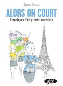 Alors On Court : Chroniques D'un Premier Marathon