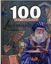 100 Questions Reponses ; Leonard De Vinci