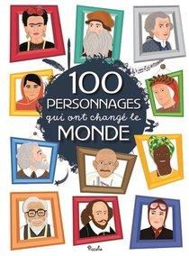 100 Personnages ; Qui Ont Change Le Monde