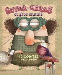 10 Contes Pour ; Super Heros Et Gros Ennuis