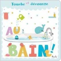 Touche Et Decouvre ; Au Bain
