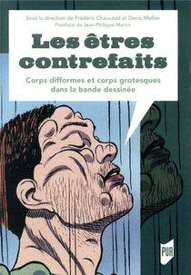 Les Etres Contrefaits ; Corps Difformes Et Corps Grotesques Dans La Bande Dessinee