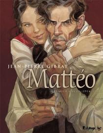 Matteo ; Integrale Vol.1 ; T.1 Et T.2 ; Premier Cycle (1914-1919)