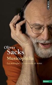 Musicophilia ; La Musique, Le Cerveau Et Nous