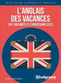 L'anglais Des Vacances En 1000 Mots Et Expressions Cles