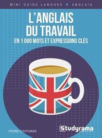L'anglais Du Travail En 1000 Mots Et Expressions Cles