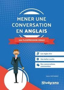 Mener Une Conversation En Anglais ; 100 % Expression Orale
