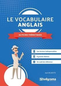 Le Vocabulaire Anglais ; 60 Fiches Thematiques