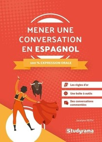 Mener Une Conversation En Espagnol ; 100 % Expression Oral