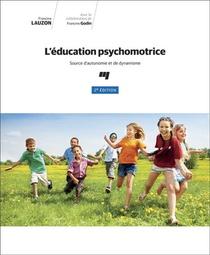 L'education Psychomotrice ; Source D'autonomie Et De Dynamisme (2e Edition)